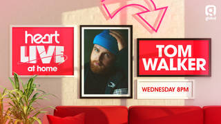 Heart Live at Home with Tom Walker
