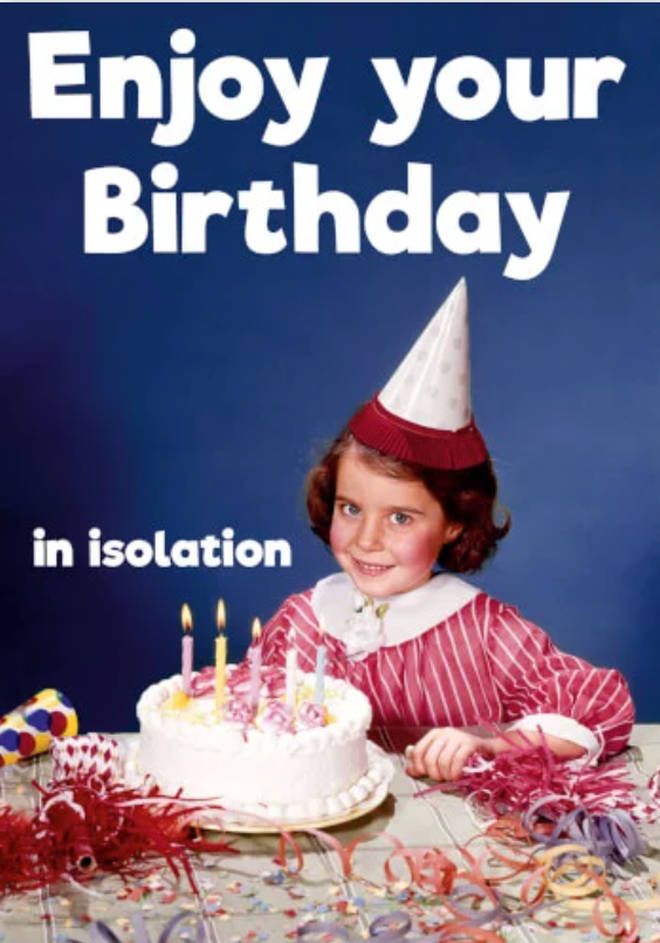 Enjoy Your Birthday In Isolation