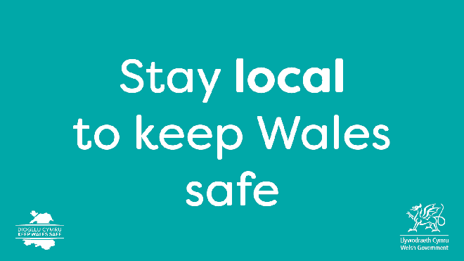 Stay local to keep Wales safe