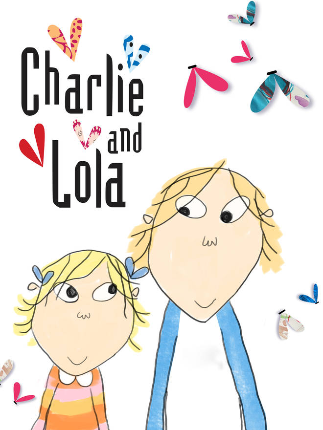Charlie and Lola is the name of a hit kids TV show on CBeebies