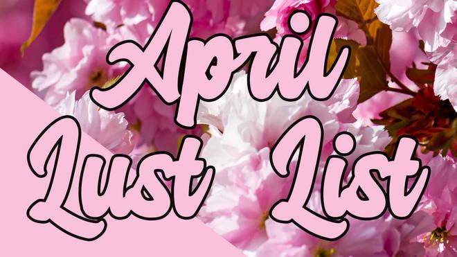 April Lust List