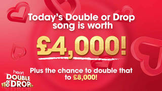 Today's Double Or Drop song is worth £4,000... or could win you double that amount!