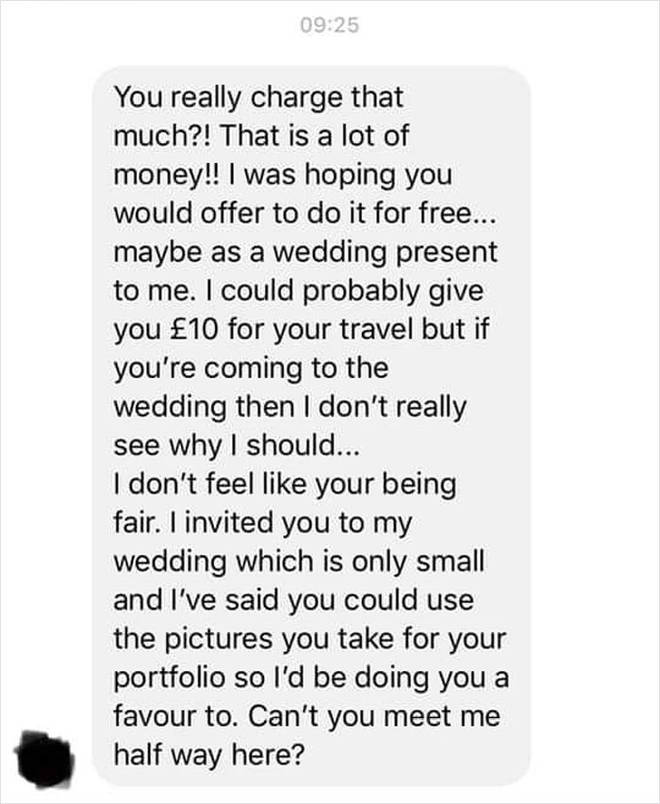 The cheeky bride then tried to get her friend to do her makeup for FREE - or a tenner at most